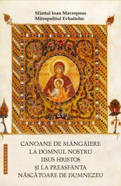 canoane de mangaiere la Domnul Iisus Hristos si la Preasfanta Feciara Maria