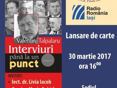 Valentin Talpalaru, Interviuri pana la un punct