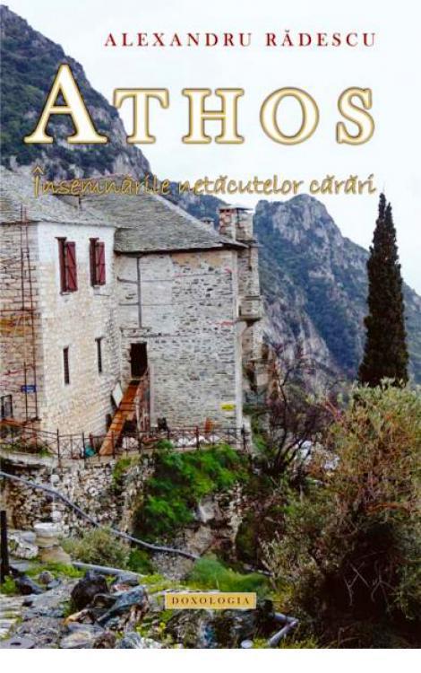 Athos. Însemnările netăcutelor cărări - Alexandru Rădescu