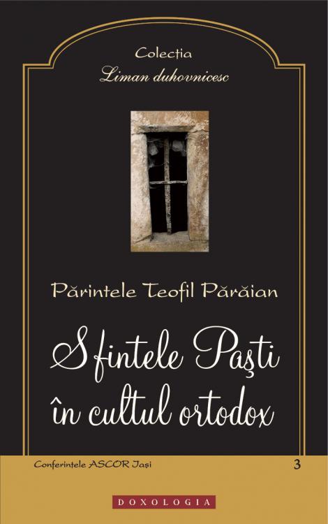 Sfintele Paşti în cultul ortodox, Pr. Teofil Părăian