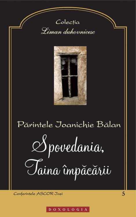 Spovedania, Taina împăcării, Arhim. Ioanichie Bălan