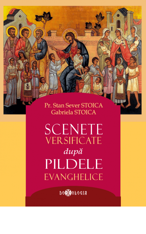 Scenete versificate după pildele evanghelice, Pr. Stan Sever Stoica, Gabriela Stoica