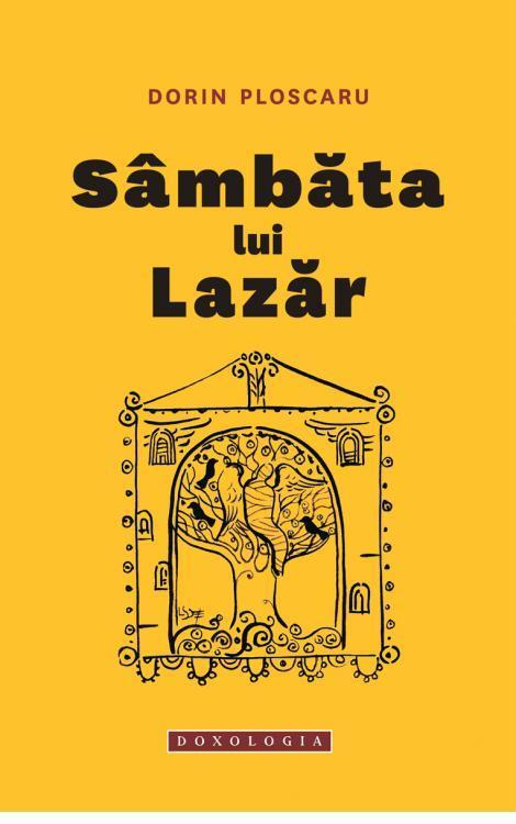 Sâmbăta lui Lazăr, Dorin Ploscaru