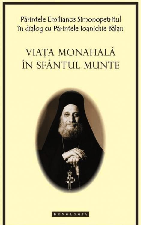 viata monahala, monahi, sfantul munte, emilianos simonopetritul, Ioanichie Bălan, Viața monahală în Sfântul Munte