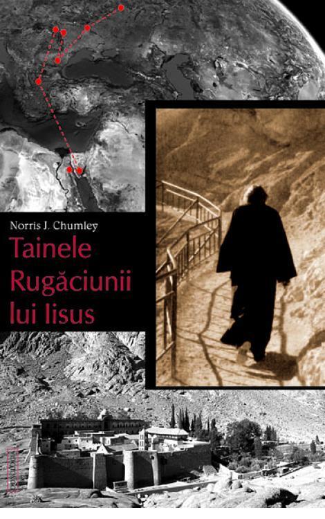 Tainele Rugăciunii lui Iisus - Norris J. Chumley