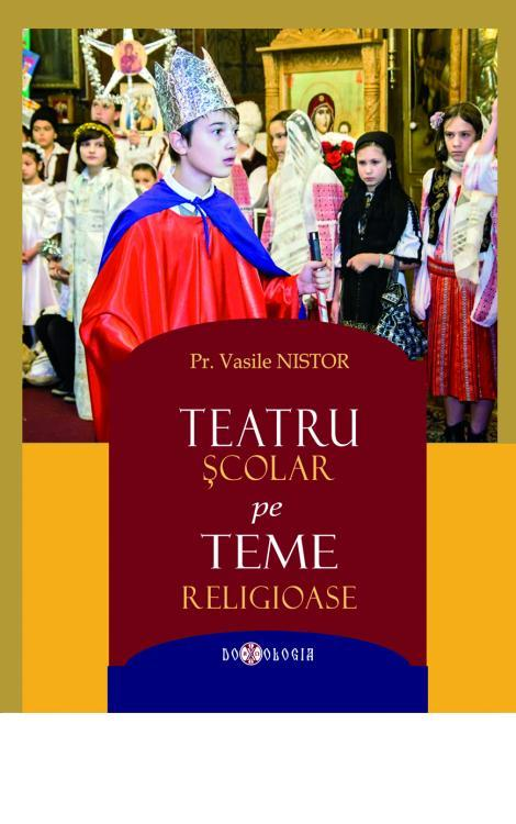 Teatru școlar pe teme religioase - Pr. Vasile Nistor