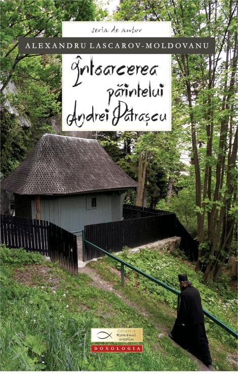 Întoarcerea Părintelui Andrei Pătrașcu - Alexandru Lascarov-Moldovanu