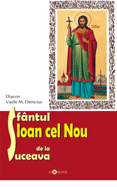 Sfântul Ioan cel Nou de la Suceava, Diac. Vasile M. Demciuc