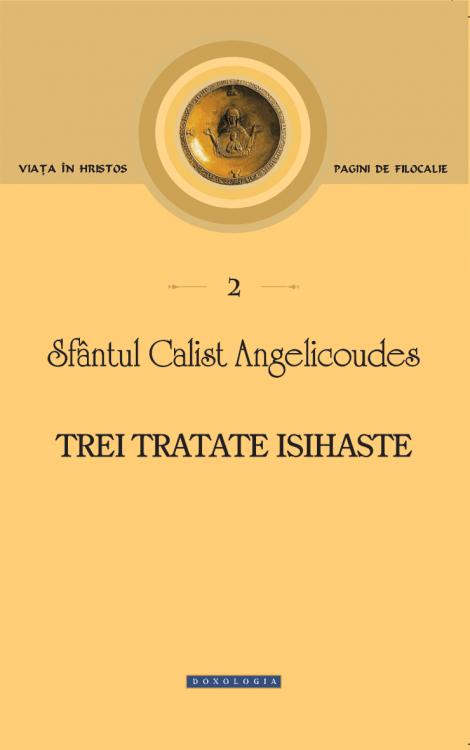 Trei tratate isihaste - Sfântul Calist Angelicoudes