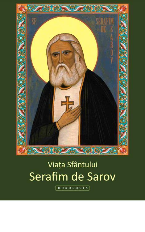 Viața Sfântului Serafim de Sarov - Gabriel Poenaru