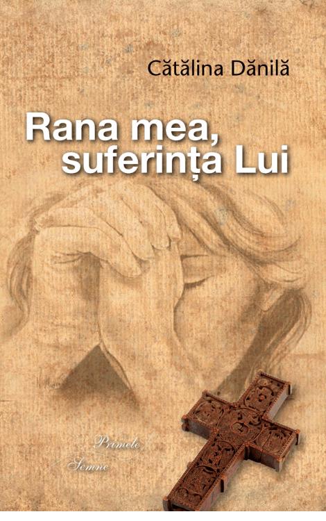 Rana mea, suferința Lui, Cătălina Dănilă