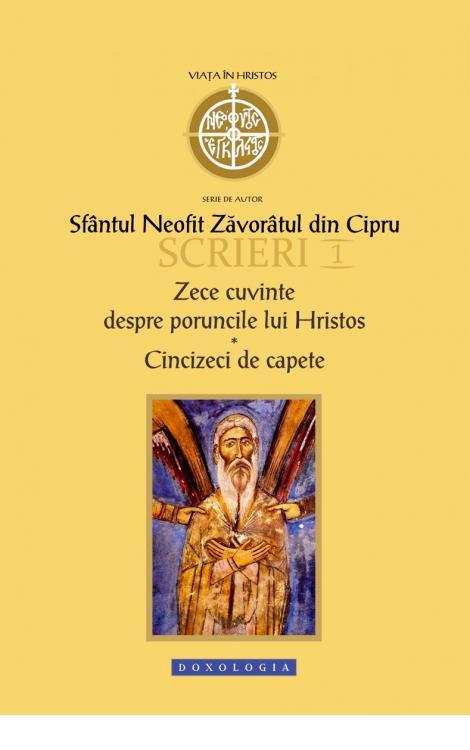 Scrieri I. Zece cuvinte despre poruncile lui Hristos. Cincizeci de capete, Sfântul Neofit Zăvorâtul din Cipru