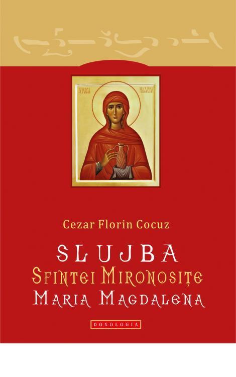 Slujba Sfintei Mironosițe Maria Magdalena, Cezar Florin Cocuz