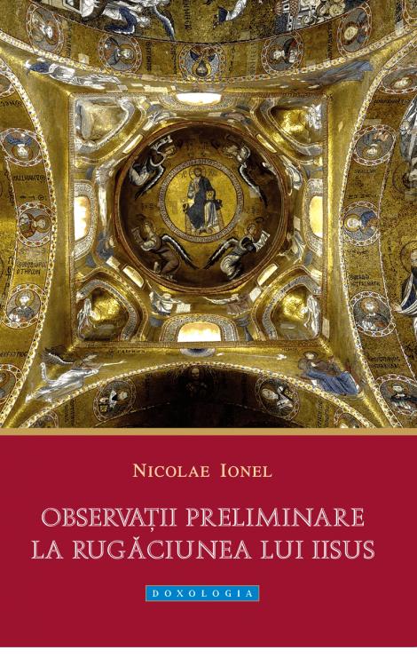 Nicolae Ionel - Observații preliminare la Rugăciunea lui Iisus