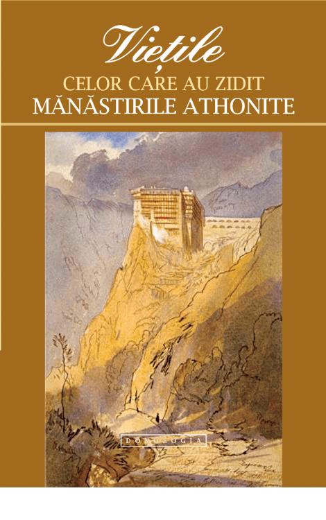 Viețile celor care au zidit mănăstirile athonite