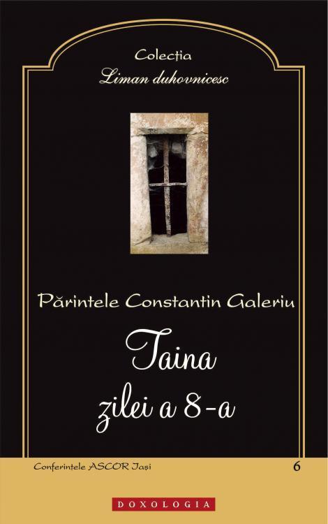 Taina zilei a 8-a - Pr. Constantin Galeriu