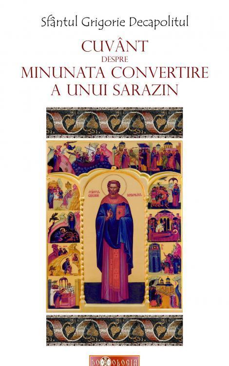 Cuvânt despre minunata convertire a unui sarazin - Sfântul Grigorie Decapolitul