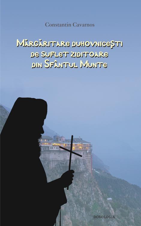 Mărgăritare duhovnicești de suflet ziditoare din Sfântul Munte - Constantin Cavarnos