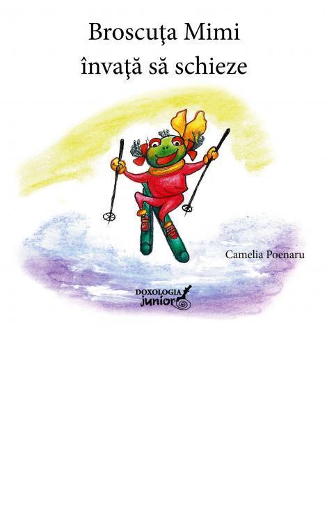 Broscuța Mimi învață să schieze - Camelia Poenaru