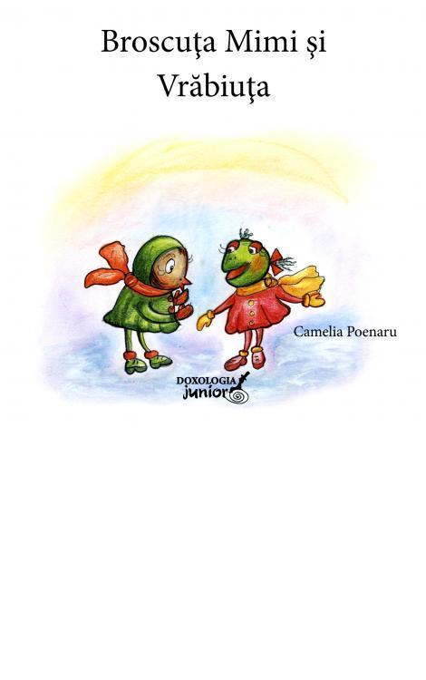Broscuța Mimi și Vrăbiuța - Camelia Poenaru