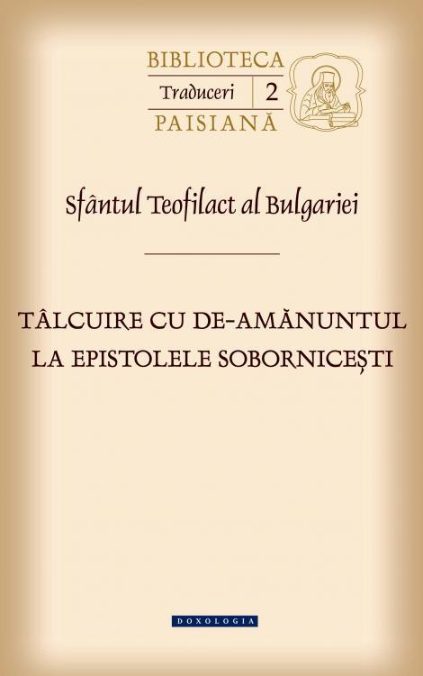 Tâlcuire cu de-amănuntul la epistolele sobornicești - Sfântul Teofilact al Bulgariei