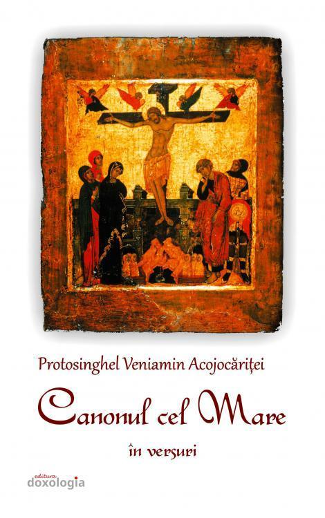 Canonul cel Mare în versuri Protos. Veniamin Acojocăriței