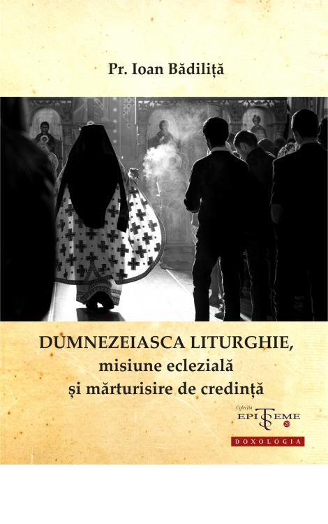 Liturghie, dumnezeiasca liturghie, Badilita, misiune eclezială