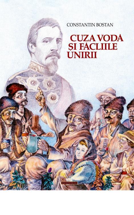 Cuza Vodă şi făcliile Unirii Constantin Bostan