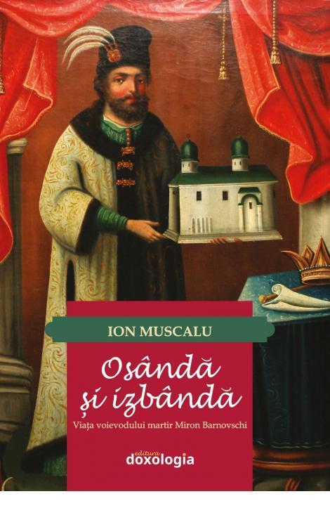 Osanda si izbanda, viata voievodului, Miron Barnovschi, Ion Muscalu