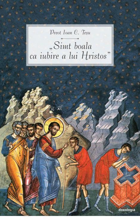 """""""Simt boala ca iubire a lui Hristos"""""""