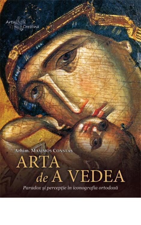 Arta de a vedea. Paradox şi percepţie în iconografia ortodoxă