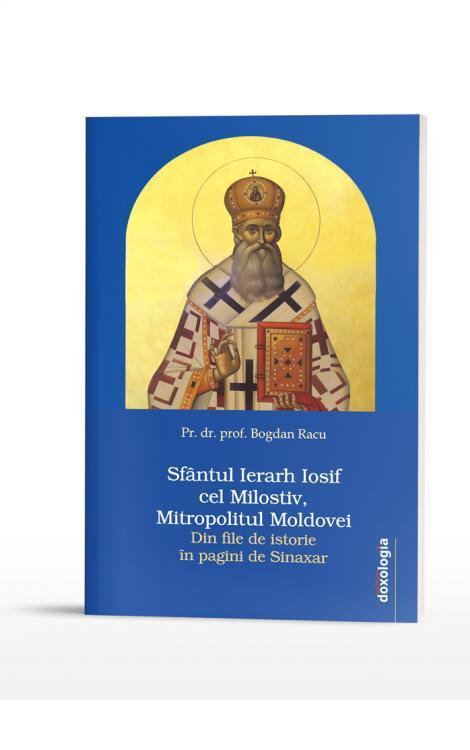 Sfântul Ierarh Iosif cel Milostiv, Mitropolitul Moldovei. Din file de istorie în pagini de Sinaxar