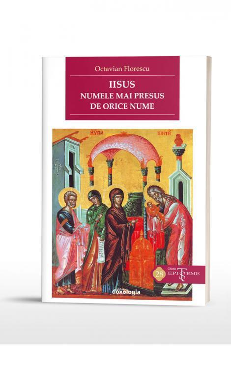 Iisus, numele mai presus de orice nume. Despre revelarea și rostirea Numelui Mântuitorului în creștinismul primar