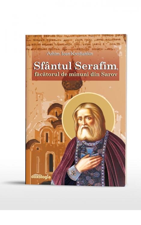 Sfântul Serafim, făcătorul de minuni din Sarov