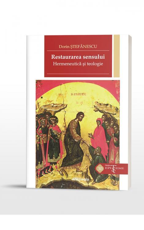 Restaurarea sensului. Hermeneutică şi teologie