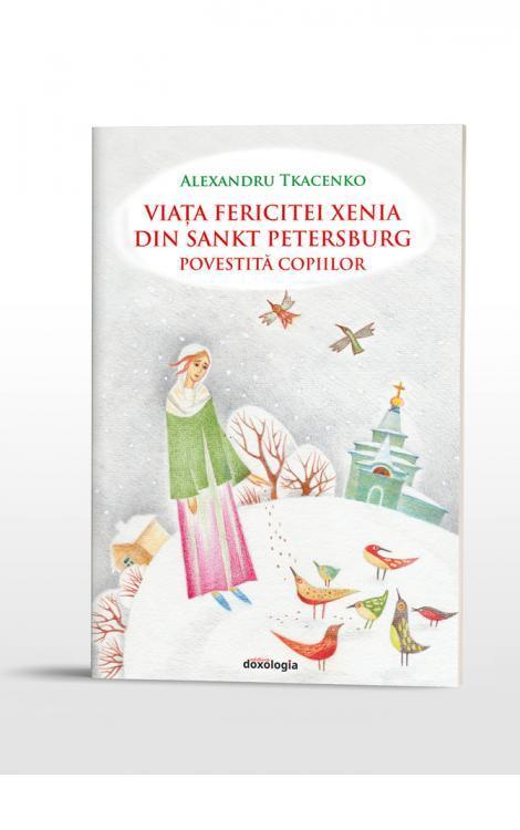 Viața Fericitei Xenia din Sankt Petersburg povestită copiilor
