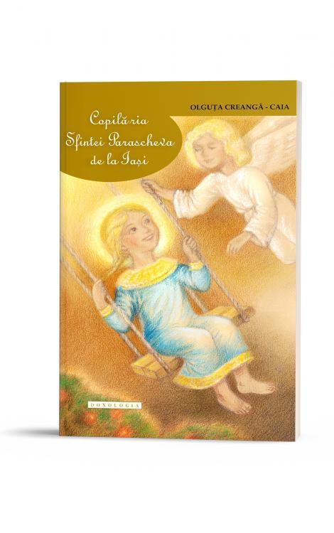 Copilăria Sfintei Parascheva de la Iași - ediție broșată
