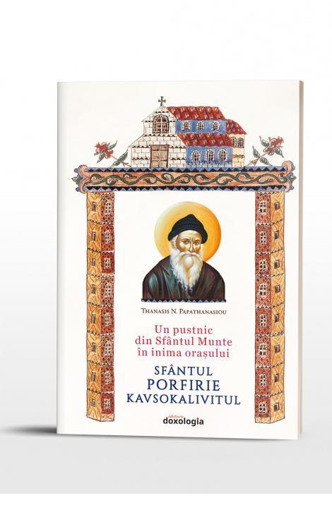 Un pustnic din Sfântul Munte în inima oraşului: Sfântul Porfirie Kavsokalivitul