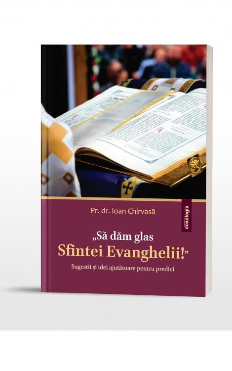 sa dam glas sfintei evanghelii, predici