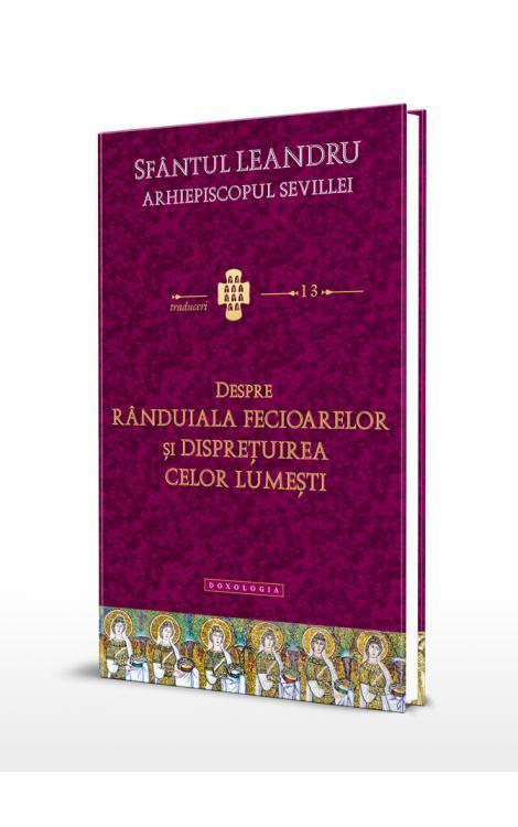 Despre rânduiala fecioarelor și disprețuirea celor lumești Sfântul Leandru, Arhiepiscopul Sevillei