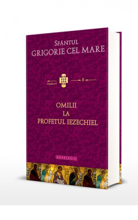 Sfântul Grigorie cel Mare - Omilii la Profetul Iezechiel