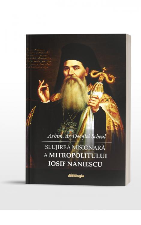 Slujirea misionară a mitropolitului Iosif Naniescu Dosoftei
