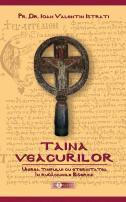 Taina veacurilor. Unirea timpului cu eternitatea în rugăciunile Bisericii - Pr. dr. Ioan Valentin Istrati