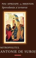 spovedanie, iertare, antonie de suroj, mai aporape de Hristos