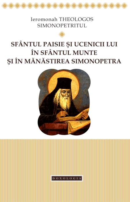 Sfântul Paisie și ucenicii lui în Sfântul Munte și în Mănăstirea Simonopetra, Ierom. Theologos Simonopetritul