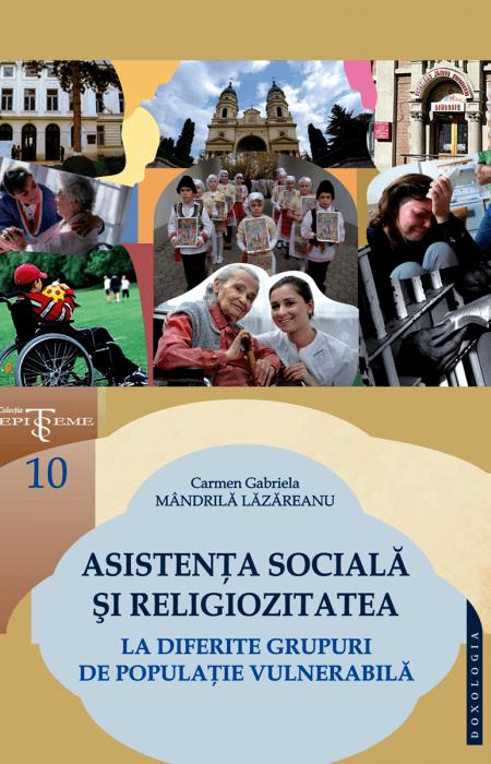 Asistența socială și religiozitatea la diferite grupuri de populație vulnerabilă - Carmen Gabriela Mândrilă Lăzăreanu