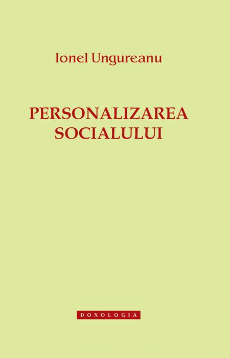 Personalizarea socialului - Ionel Ungureanu