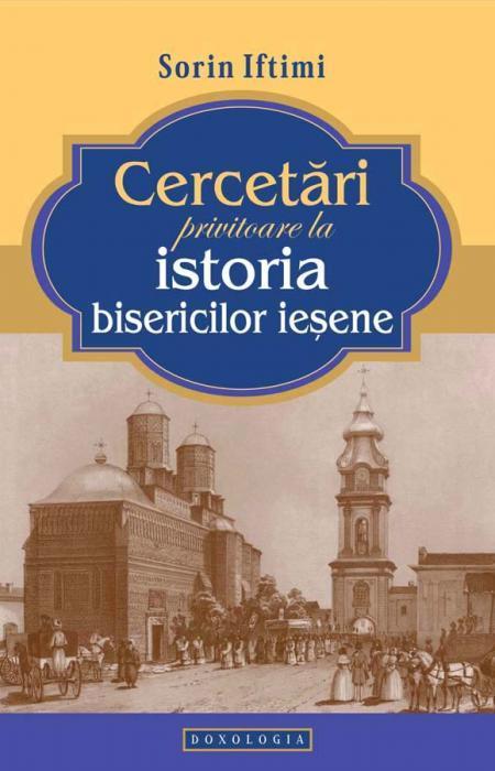 Cercetări privitoare la istoria bisericilor ieșene