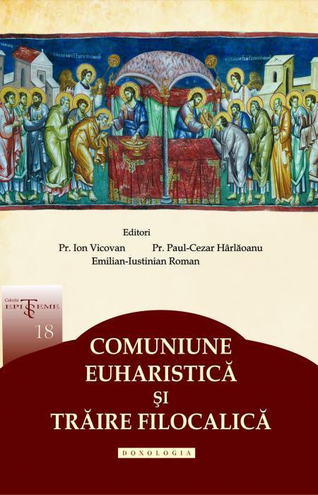 Comuniune euharistică și trăire filocalică