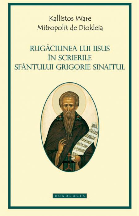Rugăciunea lui Iisus în scrierile Sfântului Grigorie Sinaitul, IPS Kallistos Ware, Mitropolit de Diokleia